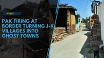 Pak firing at border turning J-K villages into ghost towns