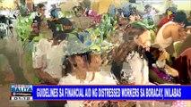 #SentroBalita: Guidelines sa financial aid ng distressed workers sa Boracay, inilabas
