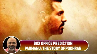 Box Office Prediction Parmanu: The Story of Pokhran | John Abrahama |  Diana Penty