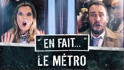 QUAND tu PRENDS le METRO... (Vincent Scalera - Léa Camilleri - Julien Ménielle) EN FAIT #S02 Ep.13