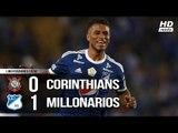 Corinthians 0 x 1 Millonarios - Melhores Momentos (COMPLETO HD) Libertadores 24/05/2018
