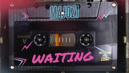 Majozi - Waiting
