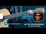 Muddy Waters - Got My Mojo Working - Aula de VIOLÃO BLUES