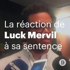 La réaction de Luck Mervil à sa sentence