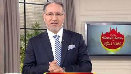 Prof. Dr. Mustafa Karataş ile İftar Vakti 38. Bölüm - 26 Mayıs 2018