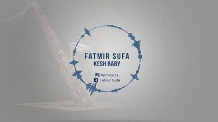 Fatmir Sufa ft  DeSanto - Kesh Baby