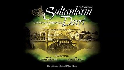 Ceyhun Çelik & Hakan Polat - Saraydan Günümüze (Sultanların Devri) (Full Albüm)