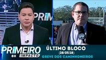 Último bloco do Primeiro Impacto (28/05/18) com Marcão do Povo - Greve dos Caminhoneiros