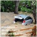 Inondations dévastatrices au Maryland, l'état d'urgence décrété