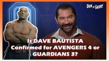 Is Dave Bautista Confirmed for Avengers 4 or Guardians 3?