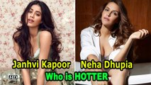 Who is HOTTER: Neha Dhupia OR Janhvi Kapoor