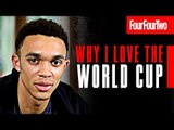 Trent Alexander-Arnold, Ronaldo and Kylian Mbappe tell us why they love the World Cup!