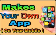 How to make a free Android /  iphone / Windows app in your Mobile !! 1000% working !!
