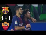 Barcelona vs AS Roma 4-1- All Goals & Highlights 2018 HD