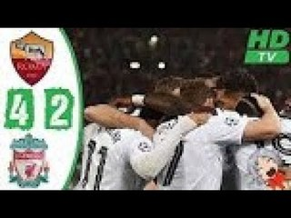 AS Roma vs Liverpool 4-2 | All Goals & Highlights 2/5/18 UCL Semi Final 2nd Leg HD