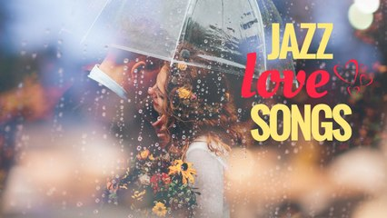 Jazz Love Songs - Romantic Jazz Music