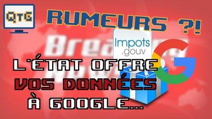 L'État offre VOS données à Google – Rumeur #2