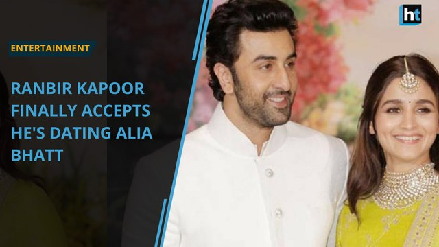 Ranbir Kapoor finally accepts he's dating Alia Bhatt