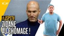 Je sais pas si t'as vu... Zidane au chômage ! #JSPSTV