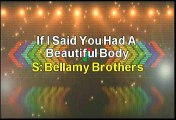 Bellamy Brothers If I Said You Had A Beautiful Body Karaoke Version