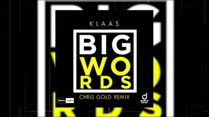 Klaas - Big Words (Chris Gold Remix) (Official Audio)