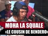 """[INÉDIT] Moha La Squale """"Le cousin de Bendero"""" #PlanèteRap"""