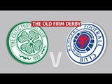 Celtic v Rangers - Old Firm Fans Have Their Say