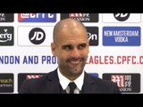 Crystal Palace 1-2 Manchester City - Pep Guardiola Full Post Match Press Conference