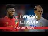 EFL Cup Quarter-Final Preview - Liverpool v Leeds United