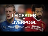 Leicester City v Liverpool - Premier League Match Preview