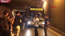 Zincirlikuyu'da gece yarısı metrobüs isyanı