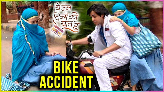 Naina And Sameer Meet With BIKE ACCIDENT | Yeh Un Dinon Ki Baat Hai - ये उन दिनों की बात है