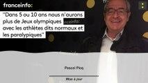 """Pascal Picq :""""Dans 5 ou 10 ans nous n'aurons plus de Jeux olympiques avec les athlètes dits normaux et  les paralympiques"""""""