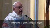 """HOMILÍA DEL PAPA EN SANTA MARTA: LA IGLESIA ES FEMENINA El Papa Francisco en su Homilía en Santa Marta expresó que """"la Iglesia es femenina"""", """"es madre"""" y cuan"""