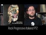 Rock Progressivo ITALIANO! (Parte 2)