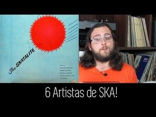 6 Bandas de SKA Para Conhecer!