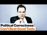 Political Correctness Can't Beat Having Good Taste | Jeff Garlin