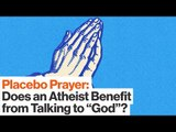 Penn Jillette on Placebo Prayer: Should Atheists Talk to God?