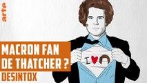 Macron fan de Thatcher ? - DÉSINTOX - 06/06/2018