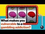 What makes you vulnerable to a gambling addiction? | Maia Szalavitz