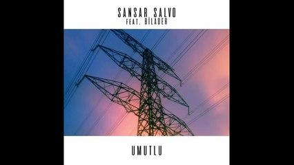 Sansar Salvo ft. Bilader - Umutlu (Prod. by Oğuz Kalfa)