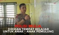 Polisi Mulia, Dirikan Tempat Belajar untuk Pemulung