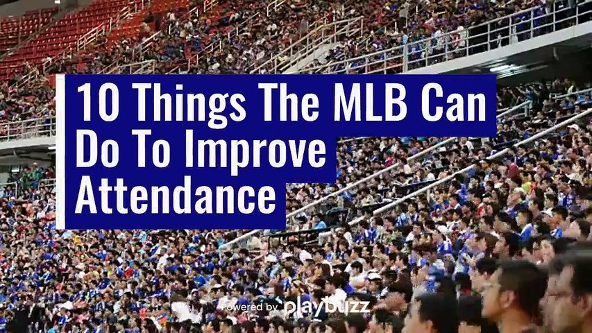 10 Things The MLB Can Do To Improve Attendance
