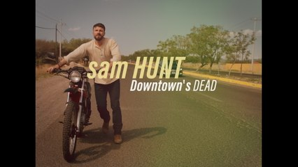 Sam Hunt - Downtown's Dead
