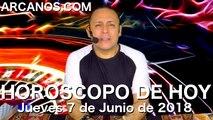 HOROSCOPO DE HOY ARCANOS Jueves 7 de Junio de 2018