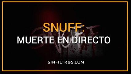 Snuff: muerte en directo | Sinfiltros.com