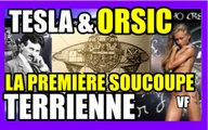 UFO / OVNI NIKOLA TESLA / MARIA ORSIC ET LA PREMIÈRE SOUCOUPE TERRIENNE MDDTV