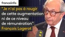 """""""Je n'ai pas à rougir de cette augmentation ni de ce niveau de rémunération"""", assume François Logerot, président de la Commission nationale des comptes de campagne et des financements politiques, après les déclarations de Clémentine Autain"""