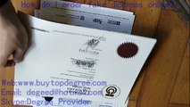 Fake Degree.Buy Diploma(Email:degeed@hotmail.com)Where can I get a copy master degree@wwwbuytopdegreecom