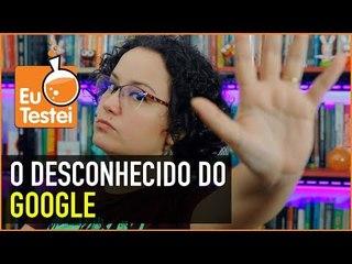 5 serviços do Google que você não conhece e pode achar úteis - EuTestei
